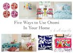 Five ways to Use Otomi in Your Home